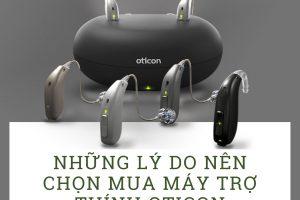 Những lý do nên chọn mua máy trợ thính Oticon