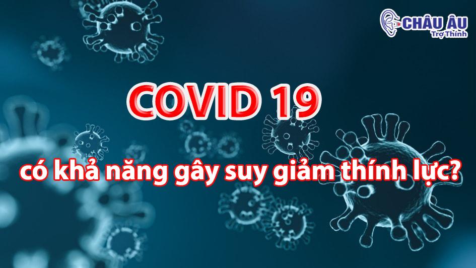 COVID 19 có khả năng gây suy giảm thính lực?