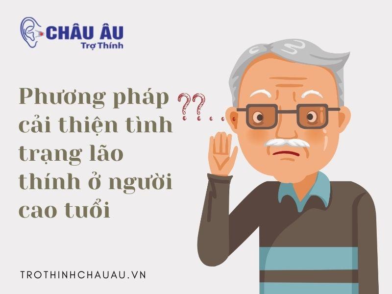 Phương pháp cải thiện tình trạng lão thính ở người cao tuổi