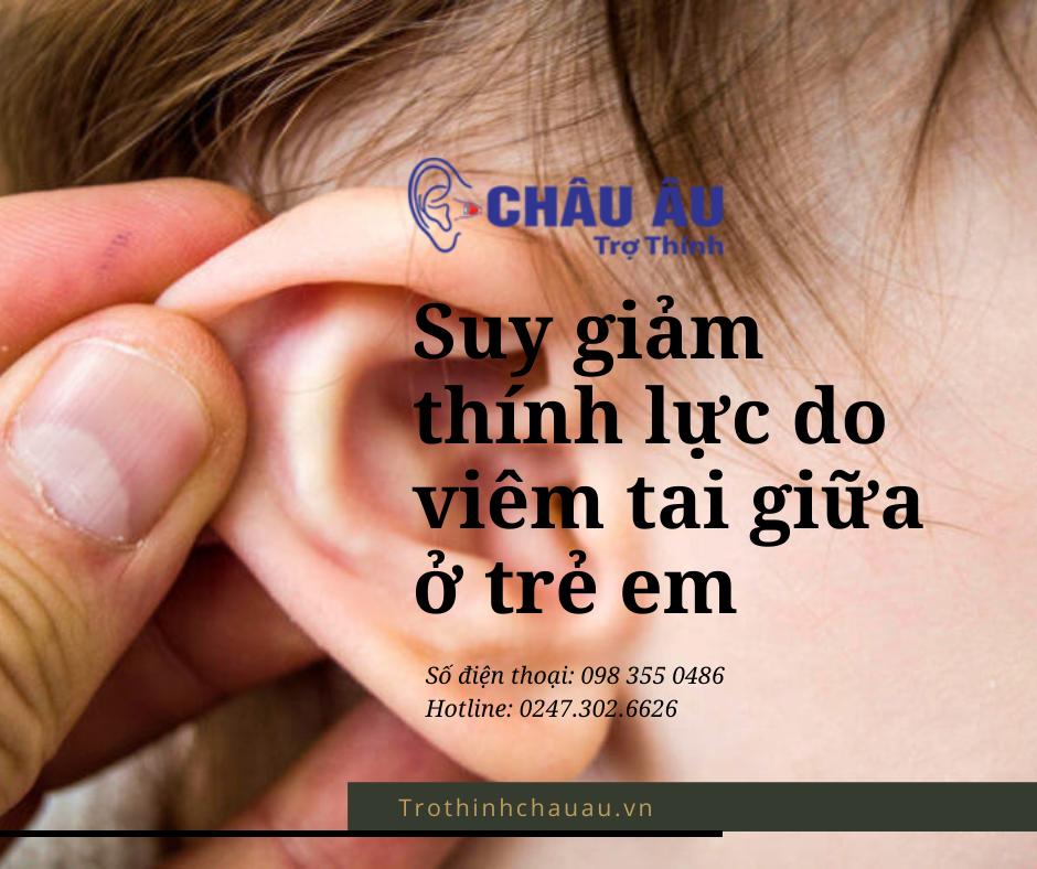 Suy giảm thính lực do viêm tai giữa ở trẻ em