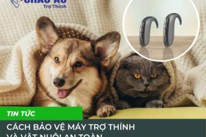 Cách bảo vệ máy trợ thính và vật nuôi an toàn