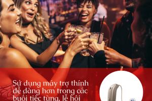 Sử dụng máy trợ thính dễ dàng hơn trong các buổi tiệc tùng, lễ hội